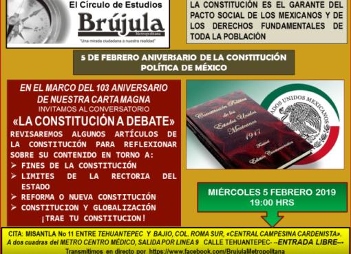 Mier 5 febrero 19hrs: con motivo del 103 Aniversario Constitución Mexicana: invitacion conversatorio:»La Constitución a Debate»BrujulaMetropolitana @brujuleando